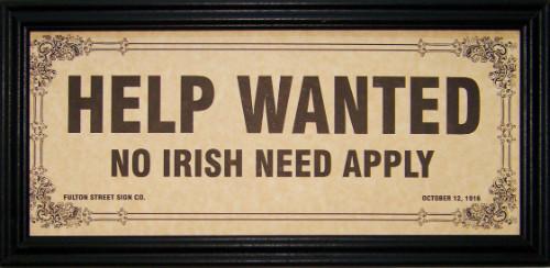 [No Irish Need Apply]